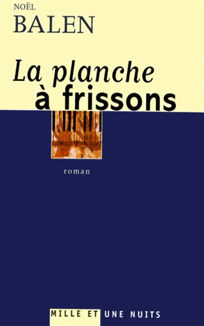 La Planche à Frissons